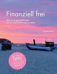 Finanziell frei - Reich, Monika
