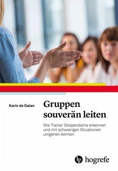 Gruppen souverän leiten (eBook, ePUB) - de Galan, Karin