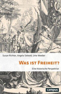 Was ist Freiheit? (eBook, PDF) - Richter, Susan; Weeber, Urte; Siebold, Angela
