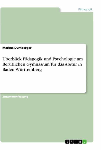 Überblick Pädagogik und Psychologie am Beruflichen Gymnasium für das Abitur in Baden-Württemberg - Dumberger, Markus