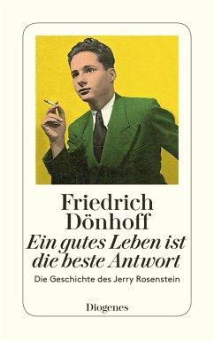 Ein gutes Leben ist die beste Antwort - Dönhoff, Friedrich