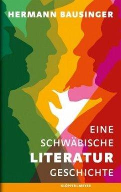 Eine schwäbische Literaturgeschichte - Bausinger, Hermann