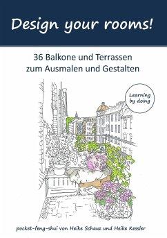 Design your rooms - Schauz, Heike; Kessler, Heike
