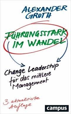 Führungsstark im Wandel (eBook, PDF) - Groth, Alexander