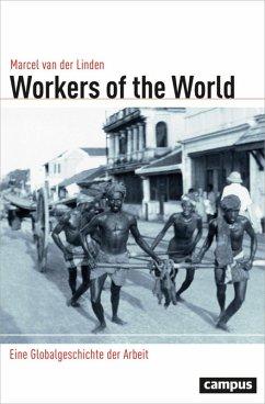 Workers of the World (eBook, PDF) - Linden, Marcel van der