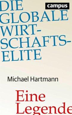 Die globale Wirtschaftselite (eBook, PDF) - Hartmann, Michael