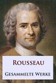 Rousseau - Gesammelte Werke (eBook, ePUB)