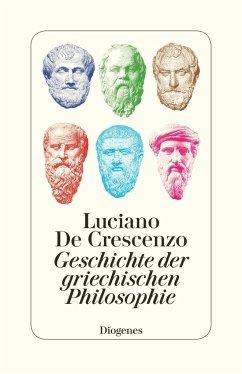 Geschichte der griechischen Philosophie - De Crescenzo, Luciano