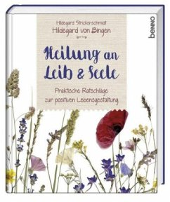 Hildegard von Bingen - Heilung an Leib und Seele - Strickerschmidt, Hildegard