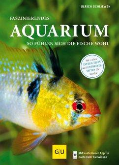 Faszinierendes Aquarium (eBook, ePUB) - Schliewen, Ulrich