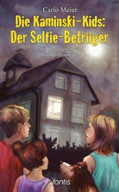 Die Kaminski-Kids: Der Selfie-Betrüger - Meier, Carlo