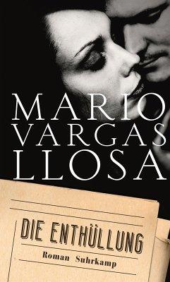 Die Enthüllung (eBook, ePUB) - Vargas Llosa, Mario