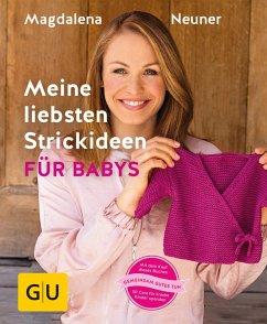 Meine liebsten Strickideen für Babys (eBook, ePUB) - Neuner, Magdalena