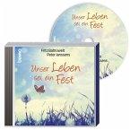 Unser Leben sei ein Fest, 1 Audio-CD