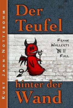Der Teufel hinter der Wand / Frank Wallert Bd.7 (eBook, ePUB)