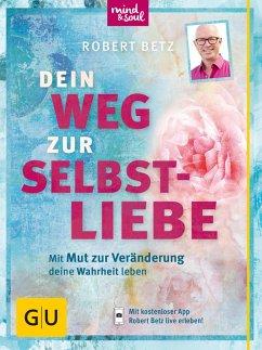 Dein Weg zur Selbstliebe (eBook, ePUB) - Betz, Robert