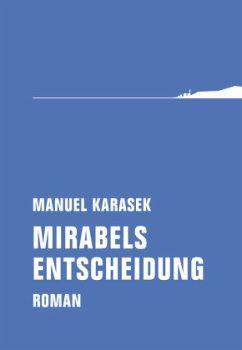Mirabels Entscheidung - Karasek, Manuel