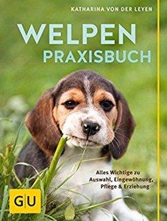 Welpen-Praxisbuch (eBook, ePUB) - Leyen, Katharina von der