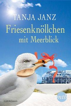 Friesenknöllchen mit Meerblick (eBook, ePUB) - Janz, Tanja