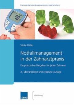 Notfallmanagement in der Zahnarztpraxis - Müller, Sönke