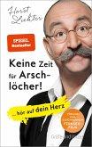 Keine Zeit für Arschlöcher! (eBook, ePUB)