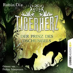 Der Prinz des Dschungels / Tigerherz Bd.1 (MP3-Download) - Dix, Robin