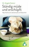 Ständig müde und erschöpft - Neue Kraft durch Lebensfreude und Gelassenheit (eBook, ePUB)