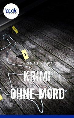 Krimi ohne Mord (eBook, ePUB) - Kowa, Thomas