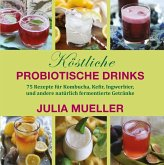 Köstliche Probiotische Drinks (eBook, ePUB)