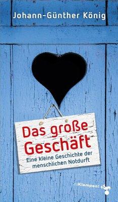 Das große Geschäft (eBook, ePUB) - König, Johann-Günther