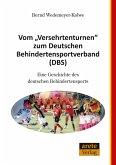 """Vom """"Versehrtenturnen"""" zum Deutschen Behindertensportverband (DBS) (eBook, ePUB)"""