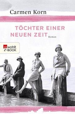 Töchter einer neuen Zeit / Jahrhundert-Trilogie Bd.1 (eBook, ePUB) - Korn, Carmen