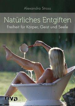 Natürliches Entgiften (eBook, PDF) - Stross, Alexandra