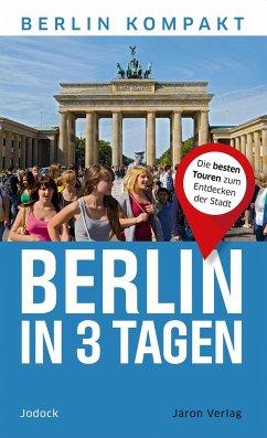 Berlin in 3 Tagen - Jodock
