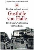 Die alten und auch neueren Gasthöfe von Halle