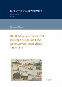 Kindheit in der Gründerzeit zwischen Alster und Elbe: Kuno Meyers Tagebücher, 1868-1874