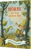 Hörbe mit dem großen Hut / Hörbe Bd.1