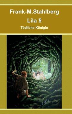 Lila 5 - Tödliche Königin (eBook, ePUB)