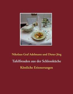 Tafelfreuden aus der Schlossküche (eBook, ePUB)