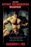 The First Kothar the Barbarian Megapack(r): 3 Sword and Sorcery Novels