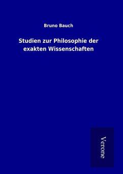 Studien zur Philosophie der exakten Wissenschaften