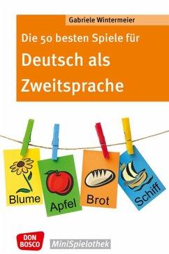 Die 50 besten Spiele für Deutsch als Zweitsprache - Wintermeier, Gabriele