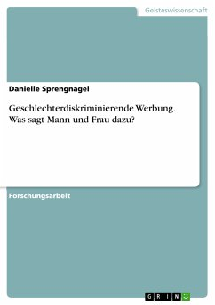 Geschlechterdiskriminierende Werbung. Was sagt Mann und Frau dazu? (eBook, PDF)