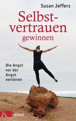 Selbstvertrauen gewinnen (eBook, ePUB) - Jeffers, Susan