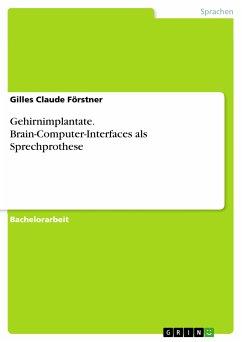 Gehirnimplantate. Brain-Computer-Interfaces als Sprechprothese (eBook, PDF)