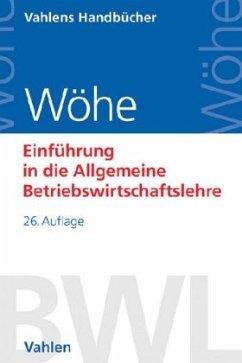 9783800650002 - Wöhe, Günter; Döring, Ulrich; Brösel, Gerrit: Einführung in die Allgemeine Betriebswirtschaftslehre - Buch