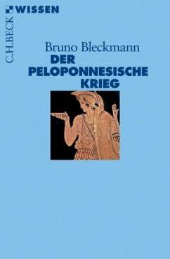 Der Peloponnesische Krieg - Bleckmann, Bruno