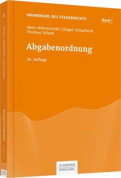 Abgabenordnung - Helmschrott, Hans; Schaeberle, Jürgen; Scheel, Thomas