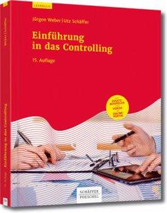 Einführung in das Controlling - Weber, Jürgen; Schäffer, Utz