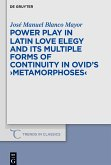 Power Play in Latin Love Elegy and its Multiple Forms of Continuity in Ovid's
